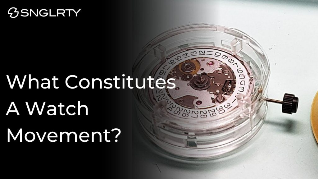 Blog banner what constitutes a watch movement?